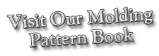 Visit Our Molding Pattern Book